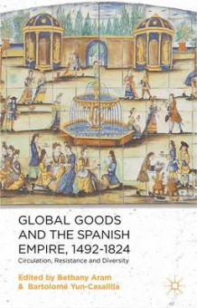 Global Goods and the Spanish Empire, 1492-1824 (Innbundet)