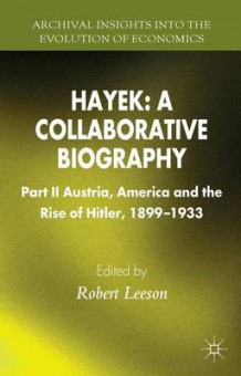Hayek: A Collaborative Biography: Part II (Innbundet)