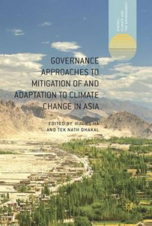 Governance Approaches to Mitigation of and Adaptation to Climate Change in Asia (Innbundet)
