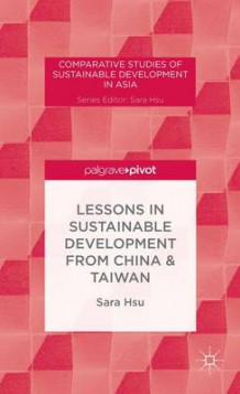 Lessons in Sustainable Development from China & Taiwan av Sara Hsu (Innbundet)