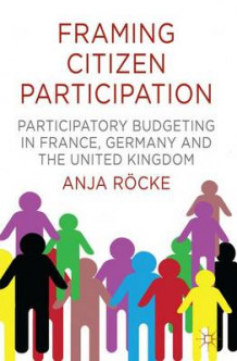 Framing Citizen Participation av Anja Rocke (Innbundet)