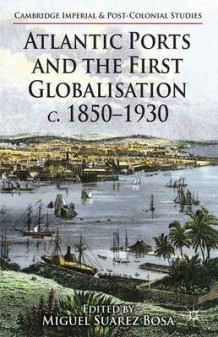 Atlantic Ports and the First Globalisation c. 1850-1930 (Innbundet)