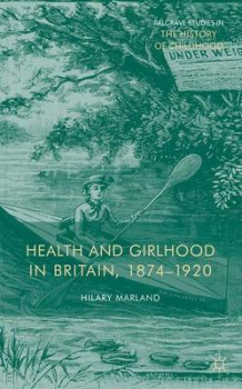 Health and Girlhood in Britain, 1874-1920 av Hilary Marland (Innbundet)