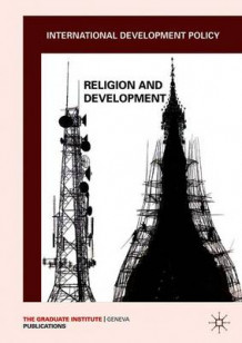 International Development Policy: Religion and Development (Heftet)