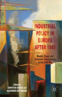 Industrial Policy in Europe after 1945 (Innbundet)