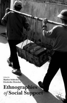 Ethnographies of Social Support av Markus Schlecker og Friederike Fleischer (Innbundet)