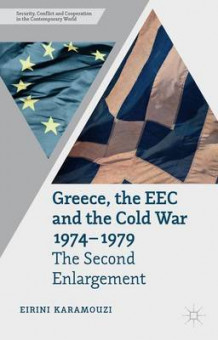 Greece, the EEC and the Cold War 1974-1979 av Eirini Karamouzi (Innbundet)