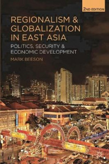 Regionalism and Globalization in East Asia av Mark Beeson (Heftet)
