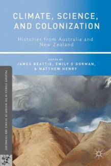 Climate, Science, and Colonization av James Beattie, Emily O'Gorman og Matthew Henry (Innbundet)
