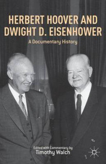 Herbert Hoover and Dwight D. Eisenhower av Timothy Walch (Innbundet)