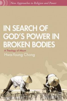 In Search of God's Power in Broken Bodies av Hwa-Young Chong (Innbundet)