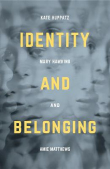 Identity and Belonging av Kate Huppatz og Amie Matthews (Innbundet)