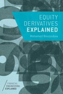 Equity Derivatives Explained av Mohamed Bouzoubaa (Heftet)