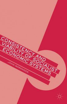 Consistency and Viability of Socialist Economic Systems av John Marangos (Innbundet)