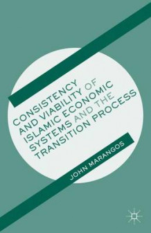 Consistency and Viability of Islamic Economic Systems and the Transition Process av John Marangos (Innbundet)