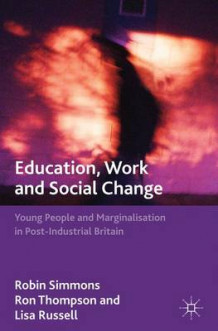 Education, Work and Social Change av Robin Simmons, Ron Thompson og Lisa Russell (Innbundet)