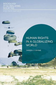 Human Rights in a Globalizing World av Darren J. O'Byrne (Heftet)
