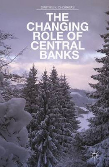 The Changing Role of Central Banks av D. Chorafas (Innbundet)