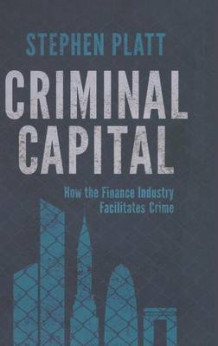 Criminal Capital av Stephen Platt (Innbundet)
