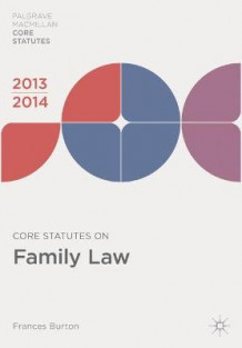 Core Statutes on Family Law 2013-14 av Frances Burton (Heftet)