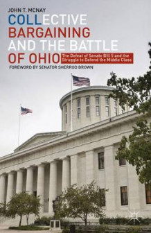 Collective Bargaining and the Battle of Ohio av John T. McNay (Innbundet)
