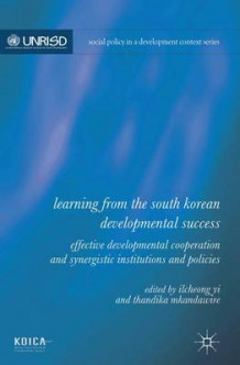 Learning from the South Korean Developmental Success av Ilcheong Yi og Thandika Mkandawire (Innbundet)