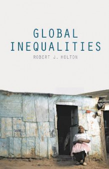 Global Inequalities av Robert J. Holton (Innbundet)