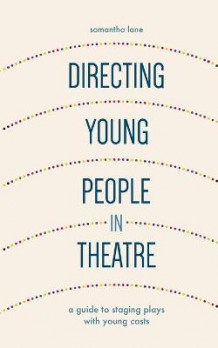 Directing Young People in Theatre av Samantha Lane (Heftet)