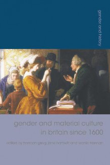 Gender and Material Culture in Britain since 1600 (Innbundet)