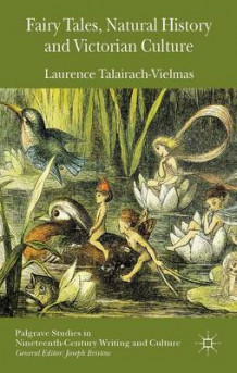 Fairy Tales, Natural History and Victorian Culture av Laurence Talairach-Vielmas (Innbundet)