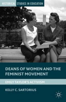 Deans of Women and the Feminist Movement av Kelly C. Sartorius (Innbundet)