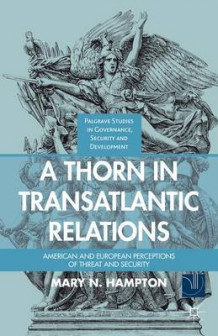 A Thorn in Transatlantic Relations av Mary N. Hampton (Innbundet)