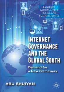 Internet Governance and the Global South av Abu Bhuiyan (Innbundet)