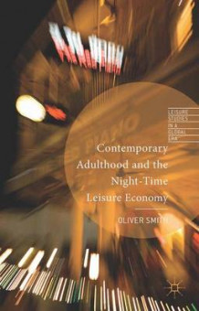 Contemporary Adulthood and the Night-Time Economy av O. Smith (Innbundet)