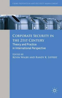 Corporate Security in the 21st Century av Kevin Walby (Innbundet)