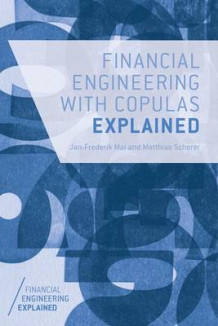 Financial Engineering with Copulas Explained av Jan-Frederik Mai og Matthias Scherer (Heftet)