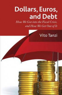 Dollar, Euros and Debt av Vito Tanzi (Innbundet)