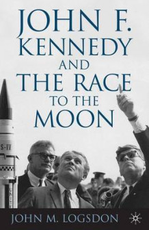 John F. Kennedy and the Race to the Moon av John M. Logsdon (Heftet)