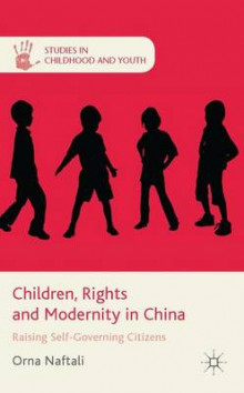 Children, Rights and Modernity in China av Orna Naftali (Innbundet)