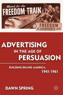 Advertising in the Age of Persuasion av Dawn Spring (Heftet)