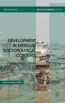 Development in Difficult Sociopolitical Contexts (Innbundet)
