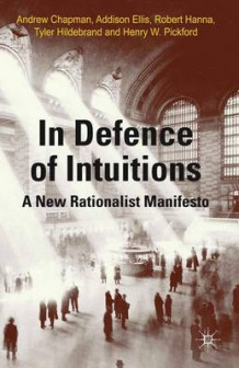 In Defense of Intuitions av Andrew Chapman, Addison Ellis, Robert Hanna, Tyler Hildebrand og Henry W. Pickford (Innbundet)