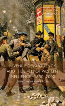 Juvenile Delinquency and the Limits of Western Influence, 1850-2000 (Innbundet)