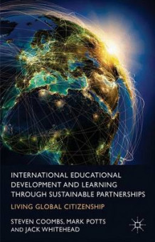 International Educational Development and Learning through Sustainable Partnerships av Steven J. Coombs, Mark Potts og Jack Whitehead (Innbundet)