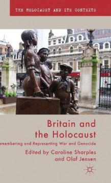 Britain and the Holocaust av Caroline Sharples og Olaf Jensen (Innbundet)
