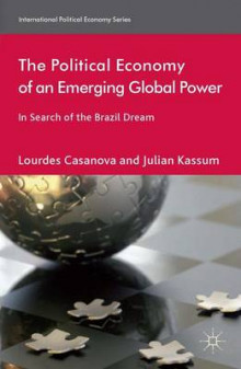 The Political Economy of an Emerging Global Power av Lourdes Casanova og Julian Kassum (Innbundet)