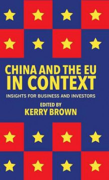 China and the EU in Context av Kerry Brown (Innbundet)