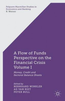 A Flow of Funds Perspective on the Financial Crisis: Volume I (Innbundet)