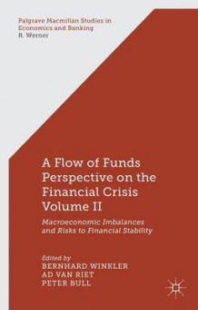 A Flow of Funds Perspective on the Financial Crisis: Volume II (Innbundet)