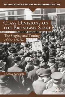 Class Divisions on the Broadway Stage av Michael Schwartz (Innbundet)